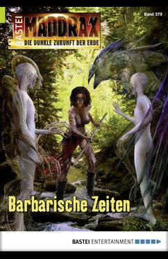 Maddrax 454 Barbarische Zeiten, Wolf Binder, Aruula, Novis, Initiatoren